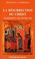 La Résurrection du Christ : Fondement de notre foi