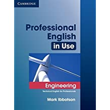 Professional English in Use Engineering with Answers: Technical English for Professionals by Mark Ibbotson (2009-12-14)