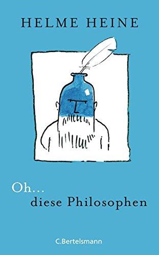 Buchseite und Rezensionen zu 'Oh... diese Philosophen' von Helme Heine