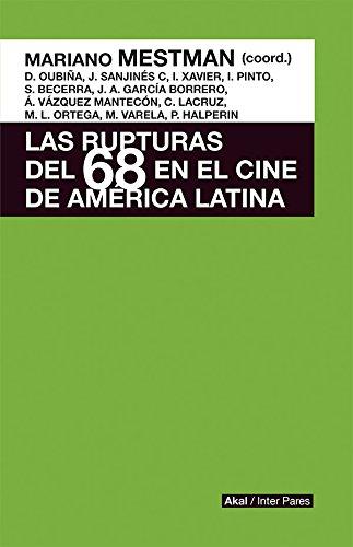 LAS RUPTURAS DEL 68 EN EL CINE DE AMÉRICA LATINA eBook: Mariano ...