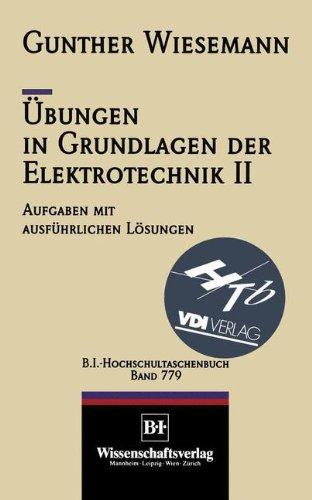 Übungen in Grundlagen der Elektrotechnik II: Das Magnetfeld und die elektromagnetische Induktion (VDI-Buch)