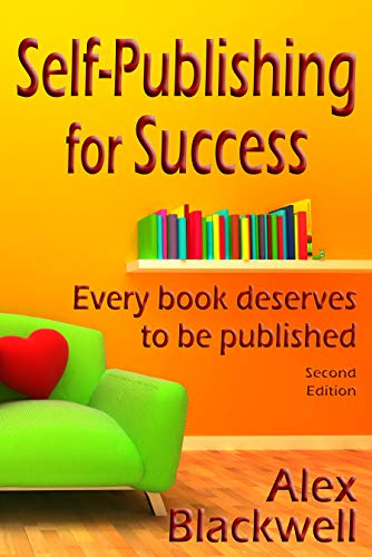 Self-Publishing for Success: Every book deserves to be ...