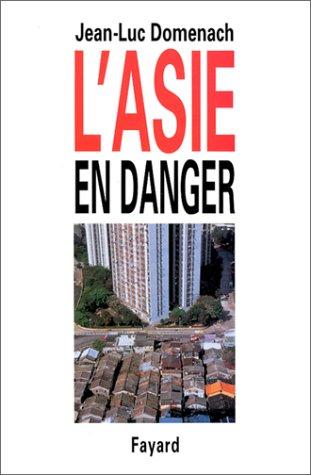 L'Asie en danger par Jean-Luc Domenach