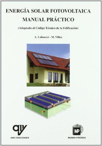 Energía solar fotovoltaica: manual práctico (Adaptado al código técnico de la edificación) editado por Amv