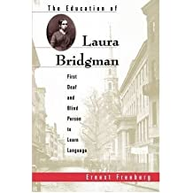[( The Education of Laura Bridgman: First Deaf and Blind Person to Learn Language[ THE EDUCATION OF LAURA BRIDGMAN: FIRST DEAF AND BLIND PERSON TO LEARN LANGUAGE ] By Freeberg, Ernest ( Author )Oct-15-2002 Paperback By Freeberg, Ernest ( Author ) Paperback Oct - 2002)] Paperback