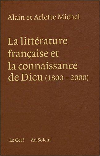 Coffret La littérature française et la connaissance de Dieu (1800-2000) en 3 volumes par Arlette Michel, Alain Michel