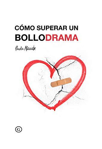 Cómo superar un bollodrama (Spanish Edition)