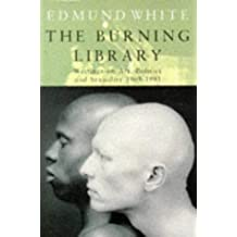 The Burning Library: Writings on Art, Politics and Sexuality, 1969-93