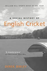 A Social History of English Cricket (Sports Classics)