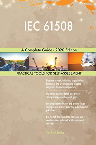 IEC 61508 A Complete Guide - 2020 Edition