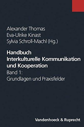 Handbuch Interkulturelle Kommunikation und Kooperation Band 1: Grundlagen und Praxisfelder.