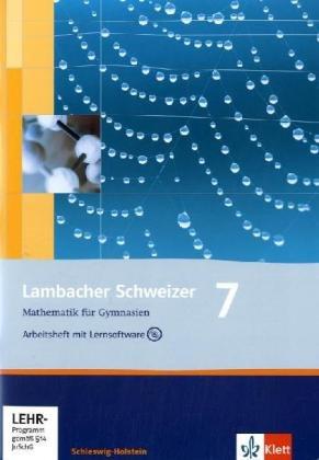 Lambacher Schweizer Mathematik 7. Ausgabe Schleswig-Holstein: Arbeitsheft plus Lösungsheft und Lernsoftware Klasse 7 (Lambacher Schweizer. Ausgabe für Schleswig-Holstein ab 2008)