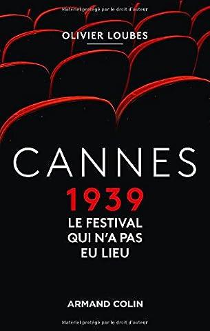 Cannes 1939, le festival qui n'a pas eu
