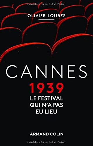 Cannes 1939 : Le Festival qui n'a pas eu lieu