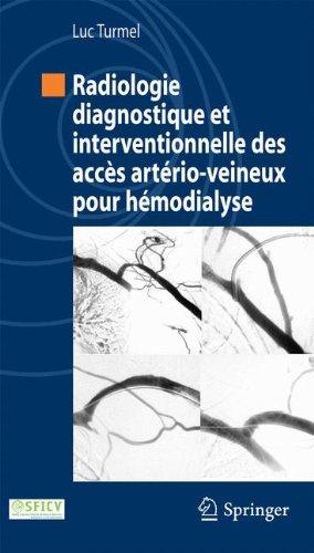Radiologie diagnostique et interventionnelle des accs artrio-veineux pour hmodialyse