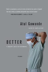 [(Better: A Surgeon's Notes on Performance)] [Author: Atul Gawande] published on (January, 2008)