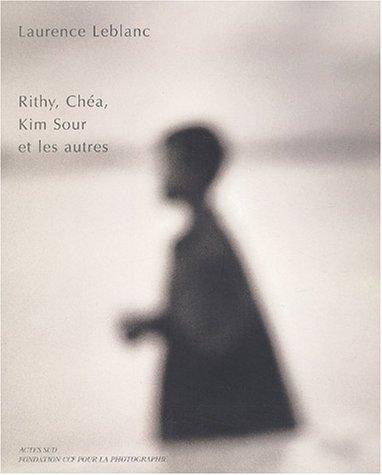 Rithy, Chéa, Kim Sour et les autres