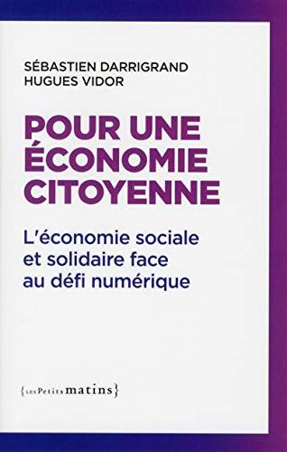Pour une économie citoyenne - L'économie sociale et solidaire face au défi numérique par Sebastien Darrigrand
