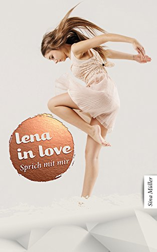 Lena in love 02: Sprich mit mir (Young Adult) -