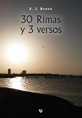 30 Rimas y 3 Versos por F Javier Bravo Minguez