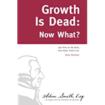 Growth Is Dead: Now What? (English Edition)