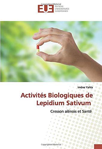 Activités Biologiques de Lepidium Sativum: Cresson alénois et Santé