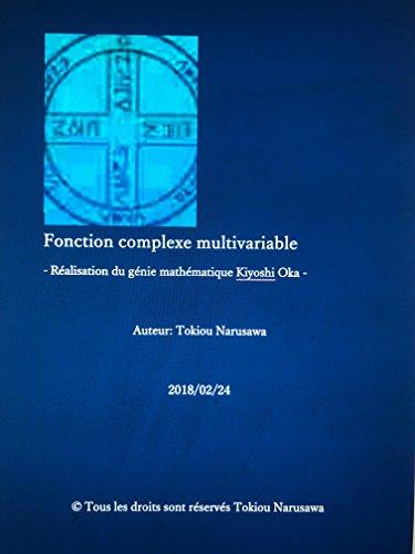 Fonction complexe multivariable: Ralisation du gnie mathmatique Kiyoshi Oka