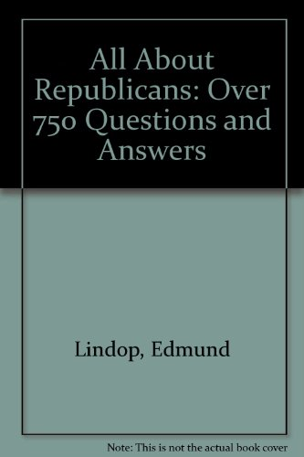 All About Republicans: Over 750 Questions and Answers por Edmund Lindop