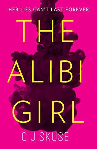 The Alibi Girl: A funny, shocking and twisty