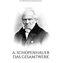 Arthur Schopenhauer. Das Gesamtwerk.: In chronologischer Reihenfolge. (Gesamtwerke der Weltliteratur 2)