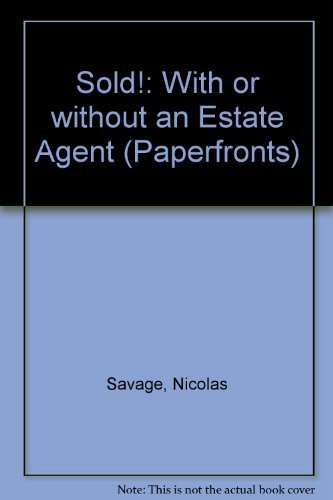 Sold!: With or without an Estate Agent (Paperfronts) by Nicolas Savage (1988-05-01)