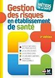 Métiers de la santé - Gestion des risques - 2e édition - Définitions, outils et méthodes...