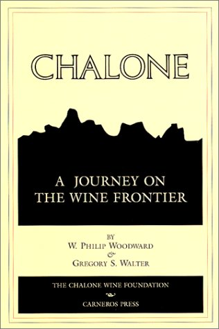 Chalone : A Journey on the Wine Frontier