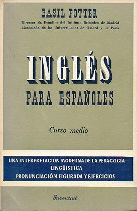 INGLÉS PARA ESPAÑOLES. Curso Medio. 23ª ed.