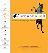 UrbanHound: The New York City Dog's Ultimate Survival Guide by Nina Munk (2001-10-01)
