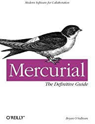Mercurial: The Definitive Guide by Bryan O'Sullivan (2009-07-04)