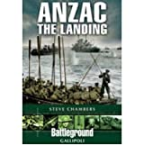 [(Anzac - The Landing: Gallipoli)] [Author: Stephen Chambers] published on (March, 2009)