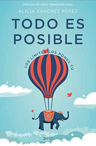 Todo es posible: Los límites los pones tú (Autoayuda y superación) por Alicia Sánchez Pérez