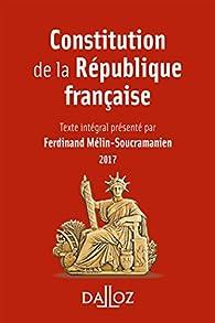 Constitution de la République française 2017 par Ferdinand Mélin-Soucramanien