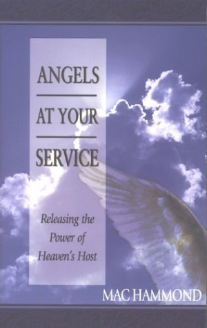 Angels at Your Service: Releasing the Power of Heaven's Host by Buddy bell (1998-02-02)