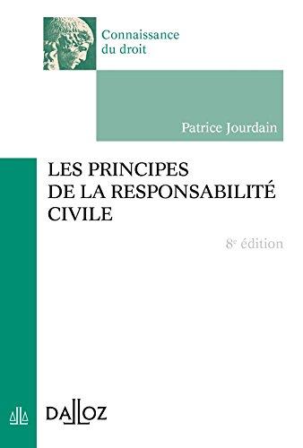 Les principes de la responsabilité civile - 8e éd.: Connaissance du droit