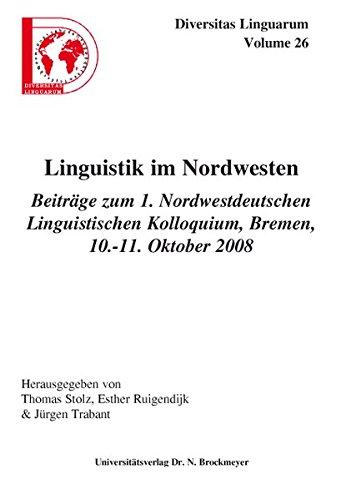 Linguistik im Nordwesten.: Beiträge zum 1. Nordwestdeutschen Linguistischen Kolloquium, Bremen, 10.11. Oktober 2008 (Diversitas Linguarum)