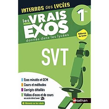 Interros des Lycées SVT 1re - Les vrais exos - Nouveau Bac
