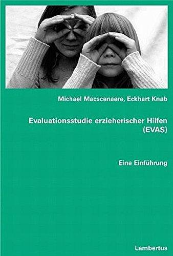 Evaluationsstudie erzieherischer Hilfen (EVAS): Eine Einführung