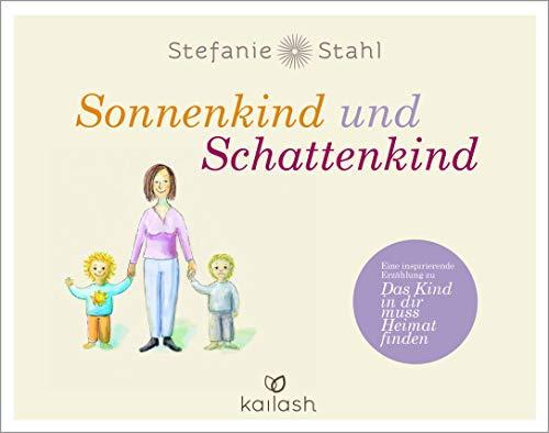 Sonnenkind und Schattenkind: Eine inspirierende Erzählung zu