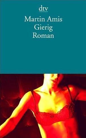 Gierig: Roman von Amis. Martin (2003) Taschenbuch