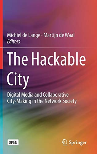 The Hackable City: Digital Media and Collaborative City-Making in the Network Society