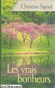 """Afficher """"Les vrais bonheurs"""""""