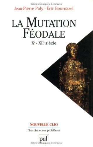 La Mutation féodale, Xe - XIIe siècles
