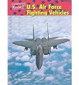 [( U.S. Air Force Fighting Vehicles )] [by: Ellen Hopkins] [Sep-2003]